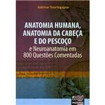 Livro - Anatomia Humana, Anatomia da Cabeça e do Pescoço e Neuroanatomia em 800 Questões Comentadas