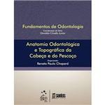 Livro - Anatomia Odontológica e Topográfica da Cabeça e do Pescoço - Série Fundamentos de Odontologia