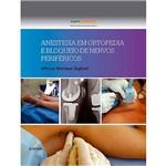 Livro - Anestesia em Ortopedia e Bloqueio de Nervos Periféricos