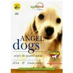 Livro - Angel Dogs - Anjos de Quatro Patas - Audiolivro