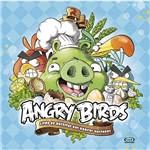 Livro - Angry Birds: Livro de Receitas dos Porcos Malvados