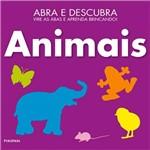 Livro - Animais: Abra e Descubra