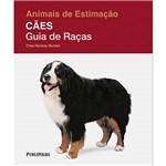 Livro - Animais de Estimação - Cães - Guia de Raças
