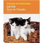 Livro - Animais de Estimação - Gatos - Guia de Criação