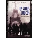 Livro - Anos Loucos, os - Paris na Década de 1920