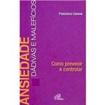 Livro Ansiedade: Dádivas e Malefícios - Como Controlar - Francesco Canova