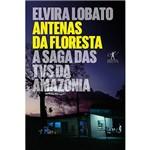 Livro - Antenas da Floresta: a Saga das Tvs da Amazônia