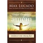 Livro - Antes de Dizer Amém: Diário de Oração