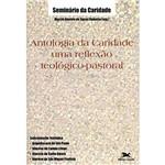Livro - Antologia da Caridade - uma Reflexão Teórico-Pastoral