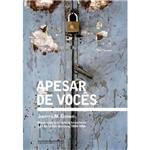 Livro - Apesar de Vocês - Oposição à Ditadura Brasileira Nos Estados Unidos, 1964-1985