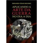Livro - Aplicando a Arte da Guerra no Dia a Dia