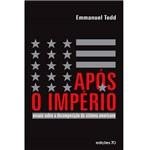 Livro - Após o Império, Ensaio Sobre a Decomposição do Sistema Americano