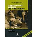 """Livro - Aposentadoria Especial do """"Sapateiro"""""""