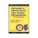 Livro - Aprenda a Administrar Seu Tempo Eficazmente