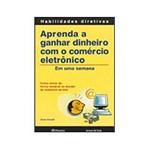 Livro - Aprenda a Ganhar Dinheiro com o Comércio Eletrônico