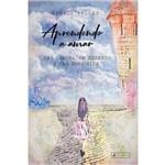 Livro - Aprendendo a Amar: uma Garota, um Segredo e uma Nova Vida