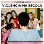 Livro - Aprendendo a Viver - Violência na Escola