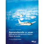 Livro - Aprendendo a Voar: Manual de Treinamento Básico - Piloto de Avião