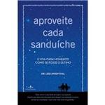 Livro - Aproveite Cada Sanduíche
