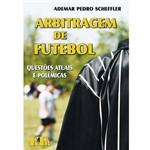 Livro - Arbitragem de Futebol - Questões Atuais e Polêmicas