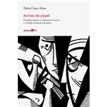 Livro - Armas de Papel: Graciliano Ramos, as Memórias do Cárcere e o Partido Comunista Brasileiro