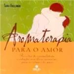 Livro - Aromaterapia para o Amor