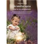 Livro Aromaterapia para os Pequenos - Anne-Laure Jaffrelo