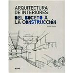 Livro - Arquitectura de Interiores Del Boceto a La Construcción