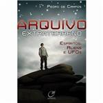 Livro - Arquivo Extraterreno: Espíritos, Aliens e Ufos