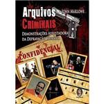 Livro - Arquivos Criminais: Demonstrações Assustadoras da Depravaçõa Humana