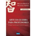 Livro - Arte da Guerra para Professores: Estratégias Vencedoras para o Exército do Magistério