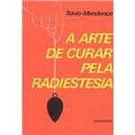 Livro - Arte de Curar Pela Radiestesia, a