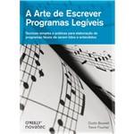 Livro - Arte de Escrever Programas Legíveis, a - Técnicas Simples e Práticas para Elaboração de Programas Fáceis de Serem Lidos e Entendidos