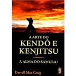 Livro - Arte do Kendô e Kenjitsu: a Alma do Samurai, a