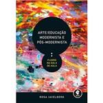 Livro - Arte / Educacao Modernista e Pos-modernista