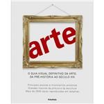 Livro - Arte - o Guia Visual Definitivo da Arte - da Pré-História ao Século XXI