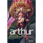 Livro - Arthur e a Guerra dos Dois Mundos