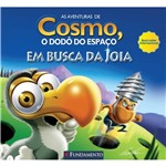 Livro - as Aventuras de Cosmo, o Dodô do Espaço: em Busca da Jóia