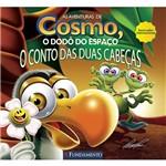 Livro - as Aventuras de Cosmo, o Dodô do Espaço: o Conto das Duas Cabeças