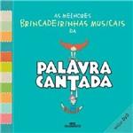 Livro - as Melhores Brincadeirinhas Musicais da Palavra Cantada