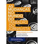 Livro - as Mudanças no Mundo do Trabalho do Jornalista
