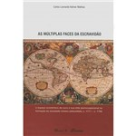 Livro - as Múltiplas Faces da Escravidão