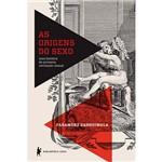 Livro - as Origens do Sexo: uma História da Primeira Revolução Sexual
