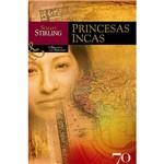 Livro - as Princesas Incas: História Como Romance