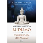 Livro - as Quatro Nobres Verdades do Budismo e o Caminho da Libertação