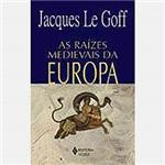Livro - as Raízes Medievais da Europa