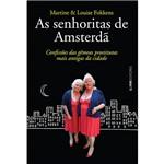 Livro - as Senhoritas de Amsterdã: Confissões das Gêmeas Prostitutas Mais Antigas da Cidade