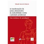 Livro - as Transformações da Justiça Administrativa: da Sindicabilidade Restrita à Plenitude Jurisdicional - uma Mudança de Paradigma?