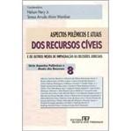 Livro - Aspectos Polêmicos e Atuais dos Recursos Cíveis - Vol. 8