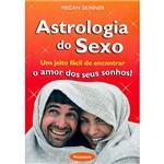 Livro - Astrologia do Sexo - um Jeito Fácil de Encontrar o Amor dos Seus Sonhos!